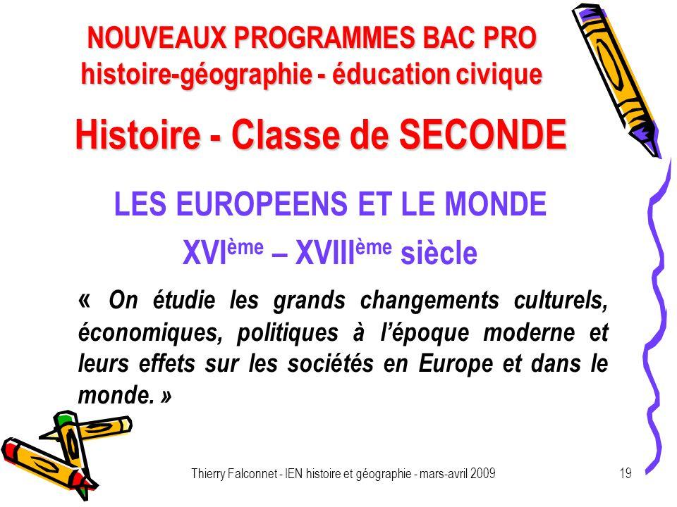 NOUVEAUX PROGRAMMES BAC PRO histoire-géographie - éducation civique Thierry Falconnet - IEN histoire et géographie - mars-avril 200919 Histoire - Clas