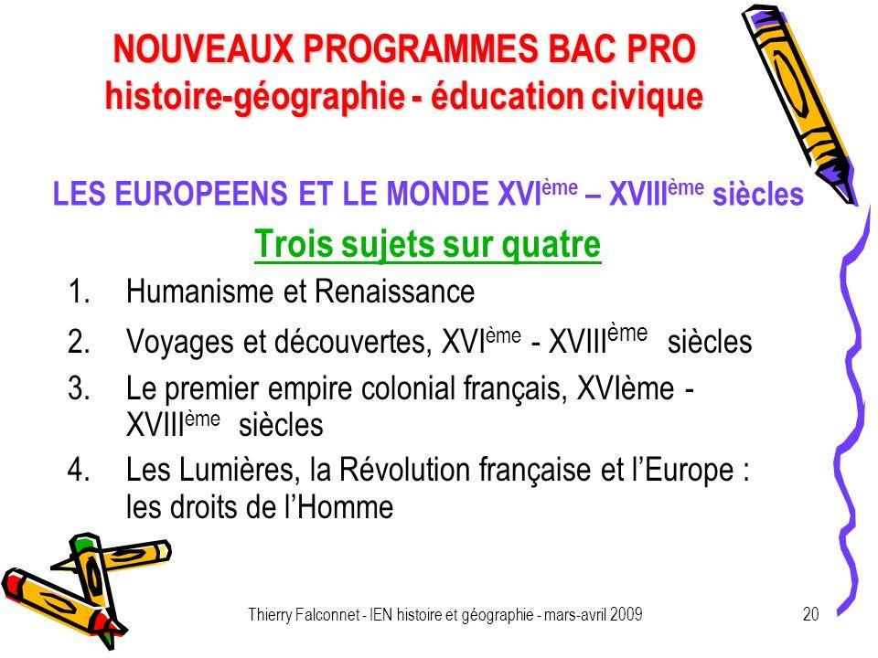 NOUVEAUX PROGRAMMES BAC PRO histoire-géographie - éducation civique Thierry Falconnet - IEN histoire et géographie - mars-avril 200920 LES EUROPEENS E