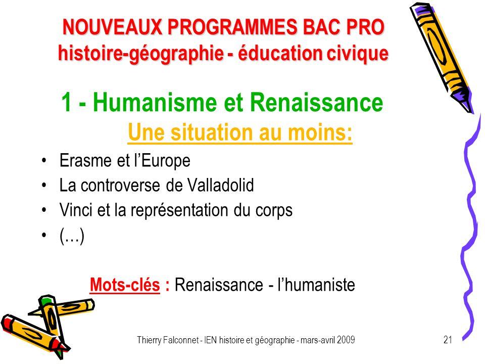 NOUVEAUX PROGRAMMES BAC PRO histoire-géographie - éducation civique Thierry Falconnet - IEN histoire et géographie - mars-avril 200921 1 - Humanisme e