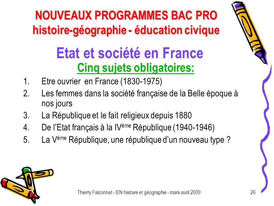 NOUVEAUX PROGRAMMES BAC PRO histoire-géographie - éducation civique Thierry Falconnet - IEN histoire et géographie - mars-avril 200926 Etat et société