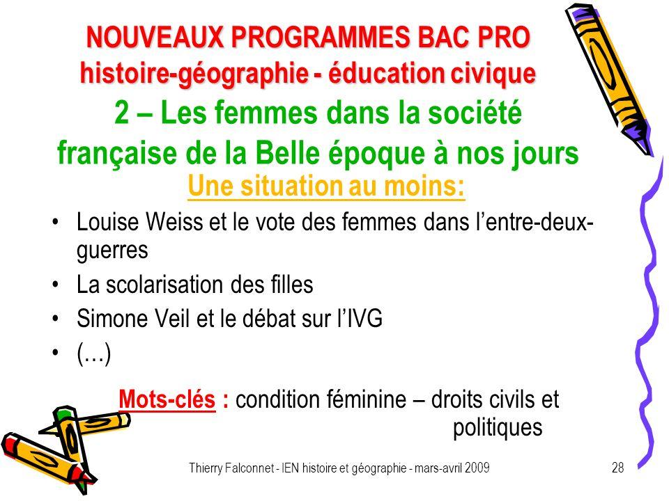 NOUVEAUX PROGRAMMES BAC PRO histoire-géographie - éducation civique Thierry Falconnet - IEN histoire et géographie - mars-avril 200928 2 – Les femmes