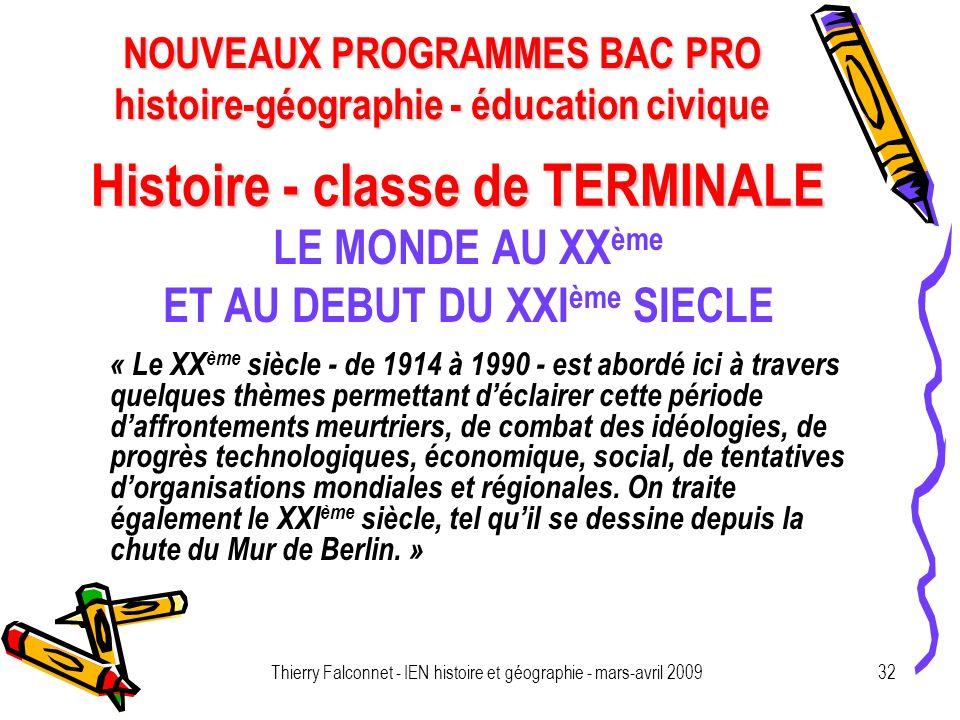 NOUVEAUX PROGRAMMES BAC PRO histoire-géographie - éducation civique Thierry Falconnet - IEN histoire et géographie - mars-avril 200932 Histoire - clas