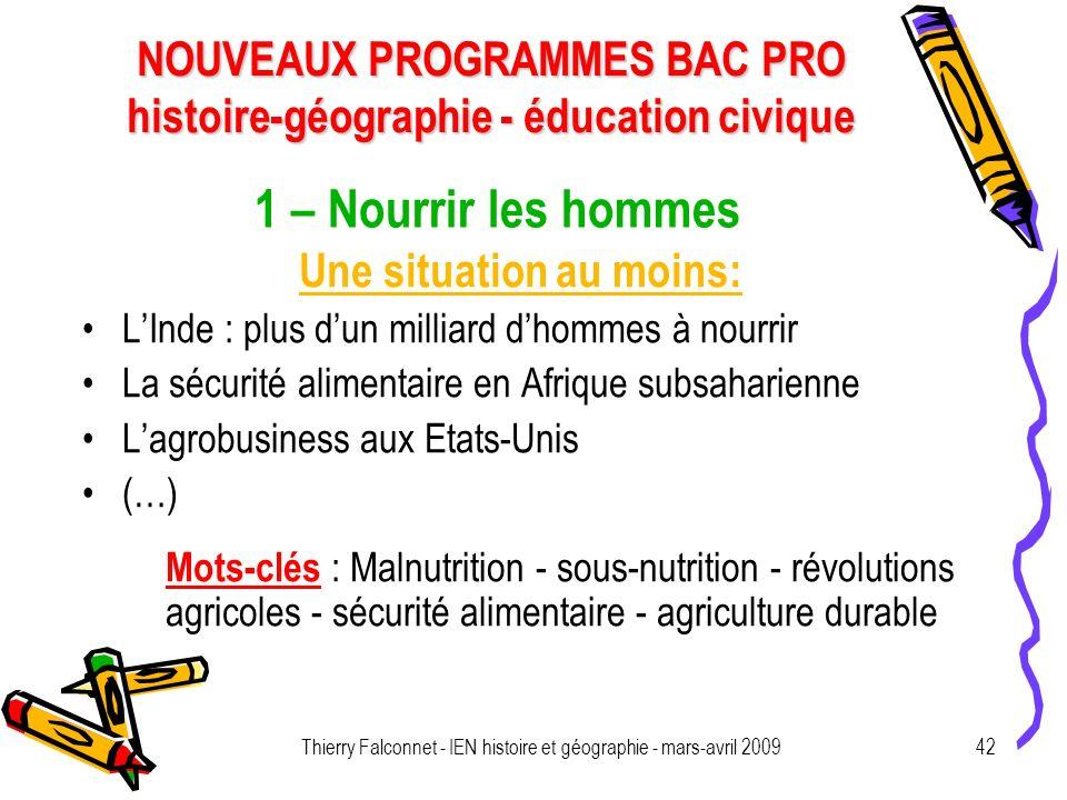 NOUVEAUX PROGRAMMES BAC PRO histoire-géographie - éducation civique Thierry Falconnet - IEN histoire et géographie - mars-avril 200942 1 – Nourrir les