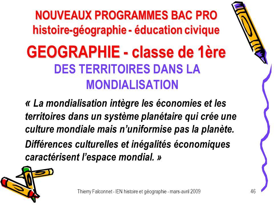 NOUVEAUX PROGRAMMES BAC PRO histoire-géographie - éducation civique Thierry Falconnet - IEN histoire et géographie - mars-avril 200946 GEOGRAPHIE - cl