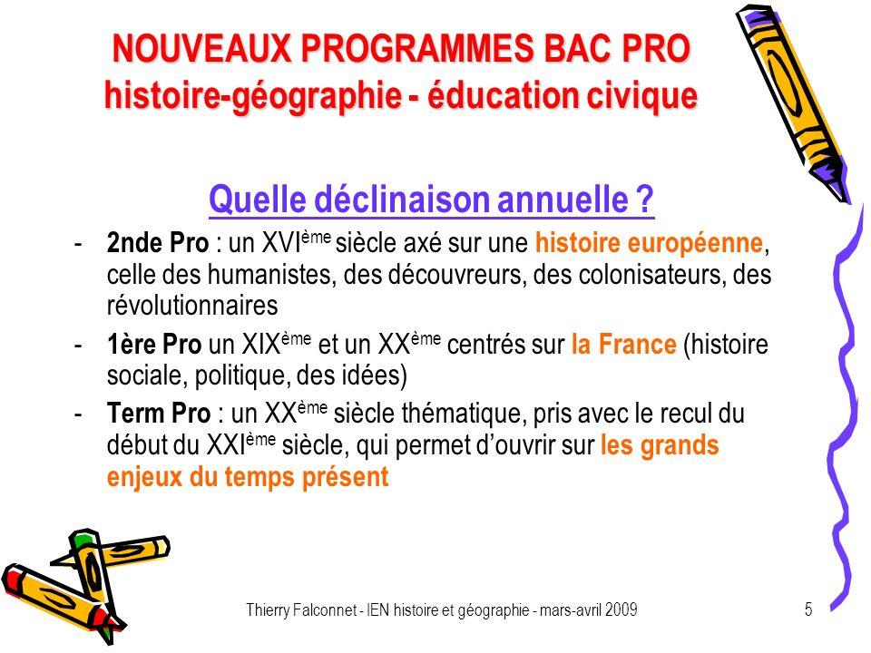 NOUVEAUX PROGRAMMES BAC PRO histoire-géographie - éducation civique Thierry Falconnet - IEN histoire et géographie - mars-avril 20095 Quelle déclinaison annuelle .