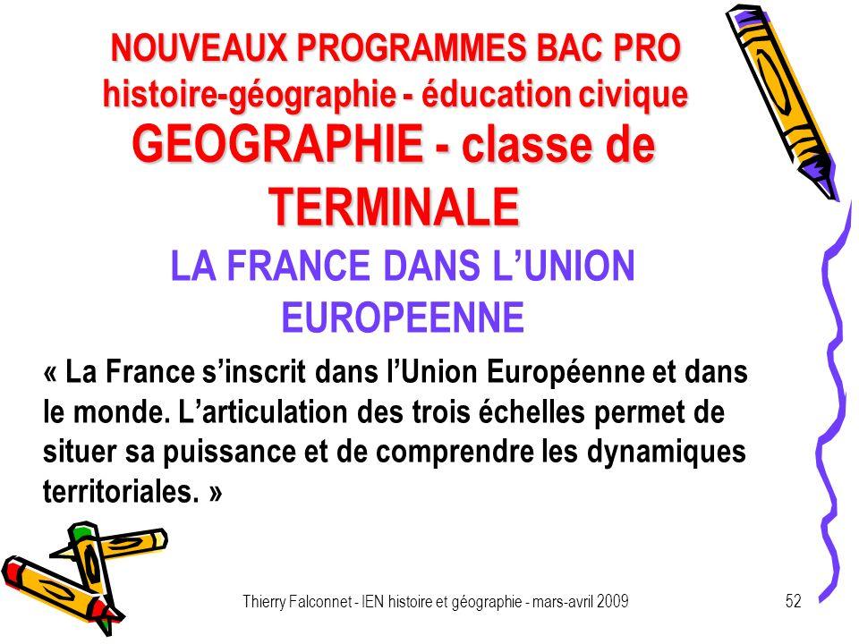 NOUVEAUX PROGRAMMES BAC PRO histoire-géographie - éducation civique Thierry Falconnet - IEN histoire et géographie - mars-avril 200952 GEOGRAPHIE - cl