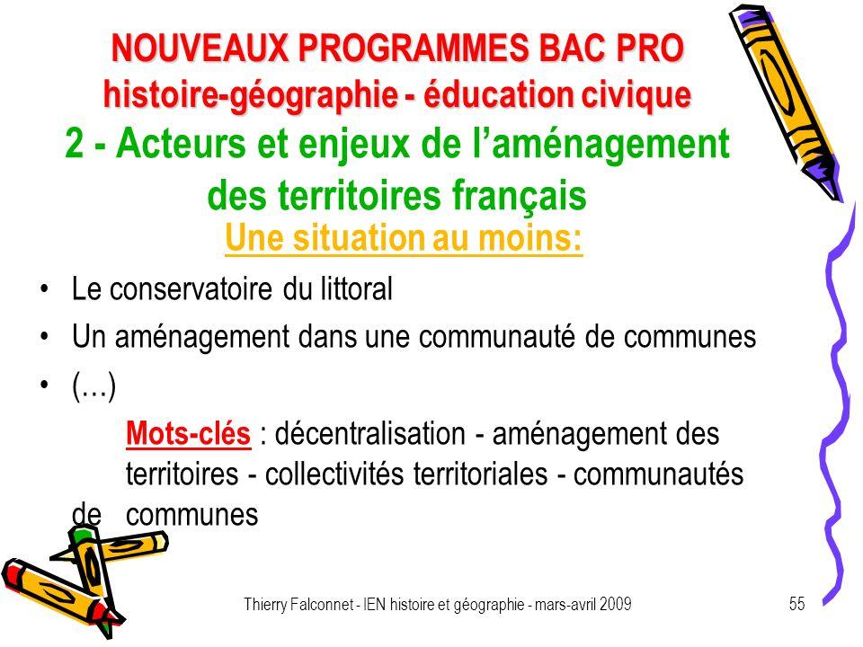 NOUVEAUX PROGRAMMES BAC PRO histoire-géographie - éducation civique Thierry Falconnet - IEN histoire et géographie - mars-avril 200955 2 - Acteurs et