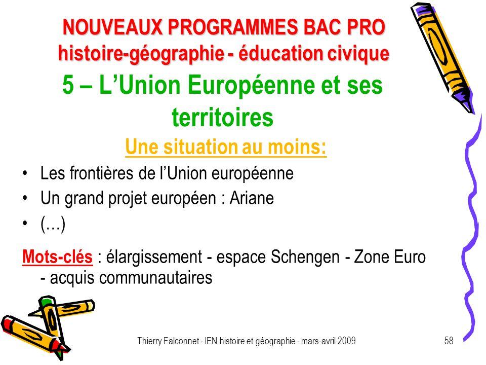 NOUVEAUX PROGRAMMES BAC PRO histoire-géographie - éducation civique Thierry Falconnet - IEN histoire et géographie - mars-avril 200958 5 – LUnion Euro