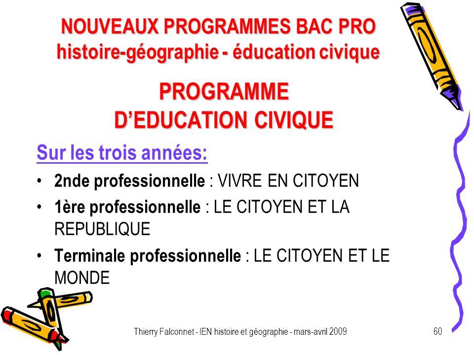 NOUVEAUX PROGRAMMES BAC PRO histoire-géographie - éducation civique Thierry Falconnet - IEN histoire et géographie - mars-avril 200960 PROGRAMME DEDUC