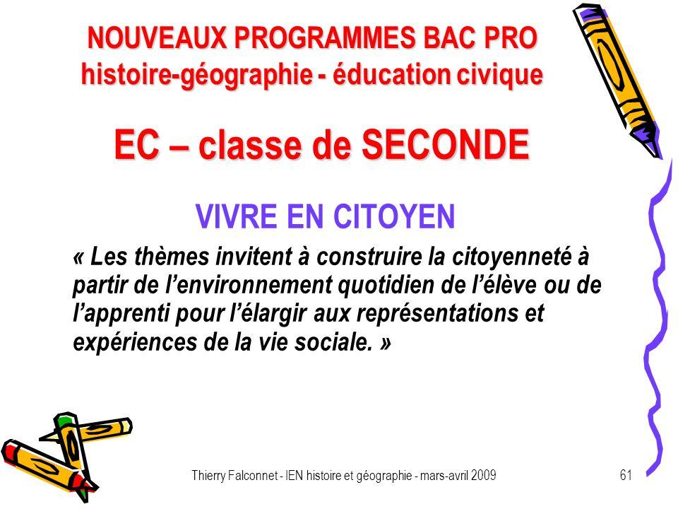 NOUVEAUX PROGRAMMES BAC PRO histoire-géographie - éducation civique Thierry Falconnet - IEN histoire et géographie - mars-avril 200961 EC – classe de