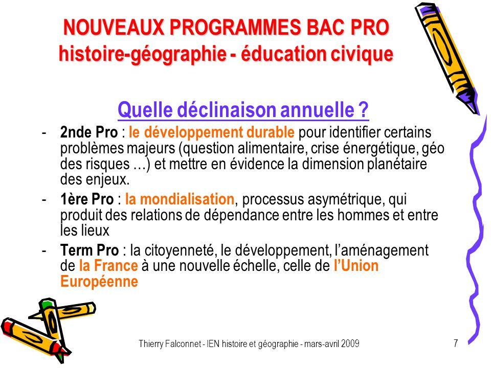 NOUVEAUX PROGRAMMES BAC PRO histoire-géographie - éducation civique Thierry Falconnet - IEN histoire et géographie - mars-avril 20097 Quelle déclinaison annuelle .