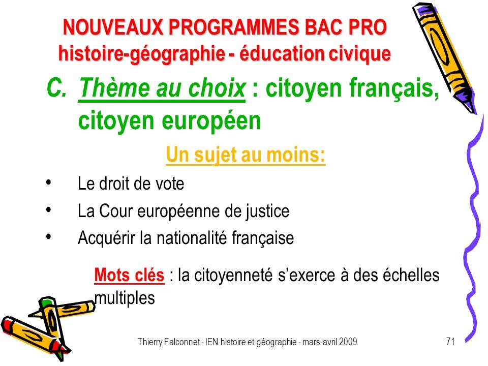 NOUVEAUX PROGRAMMES BAC PRO histoire-géographie - éducation civique Thierry Falconnet - IEN histoire et géographie - mars-avril 200971 C.
