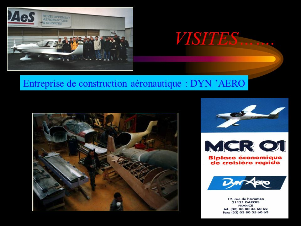 VISITES……. Entreprise de construction aéronautique : DYN AERO