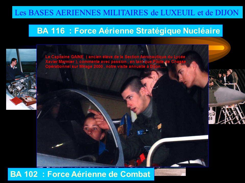Les BASES AERIENNES MILITAIRES de LUXEUIL et de DIJON BA 116 : Force Aérienne Stratégique Nucléaire BA 102 : Force Aérienne de Combat Le Capitaine GAI