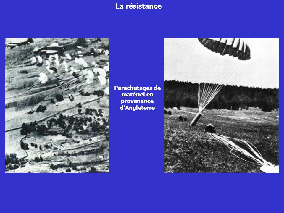 La résistance Parachutages de matériel en provenance dAngleterre