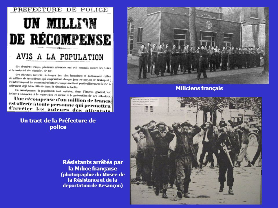 Un tract de la Préfecture de police Résistants arrêtés par la Milice française (photographie du Musée de la Résistance et de la déportation de Besanço