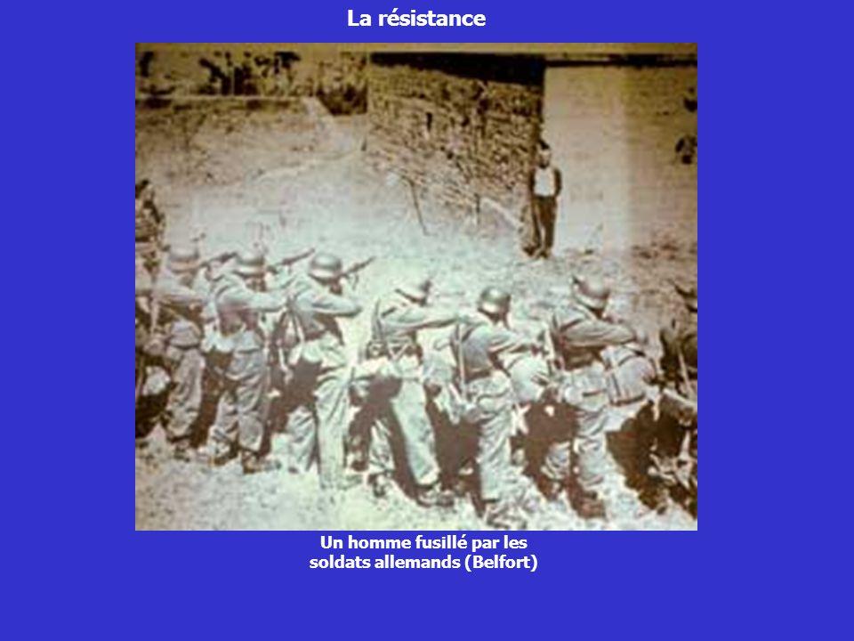 La résistance Un homme fusillé par les soldats allemands (Belfort)