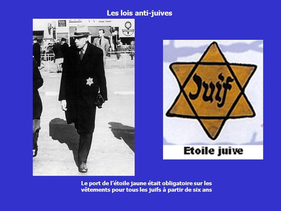 Les lois anti-juives Le port de létoile jaune était obligatoire sur les vêtements pour tous les juifs à partir de six ans