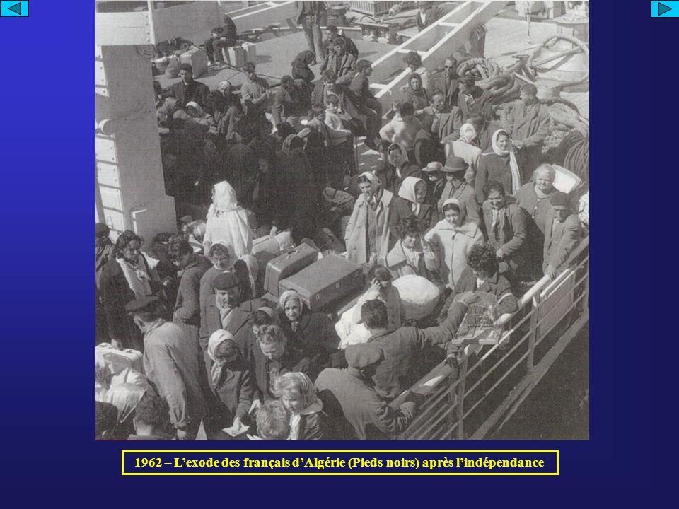 1962 – Lexode des français dAlgérie (Pieds noirs) après lindépendance