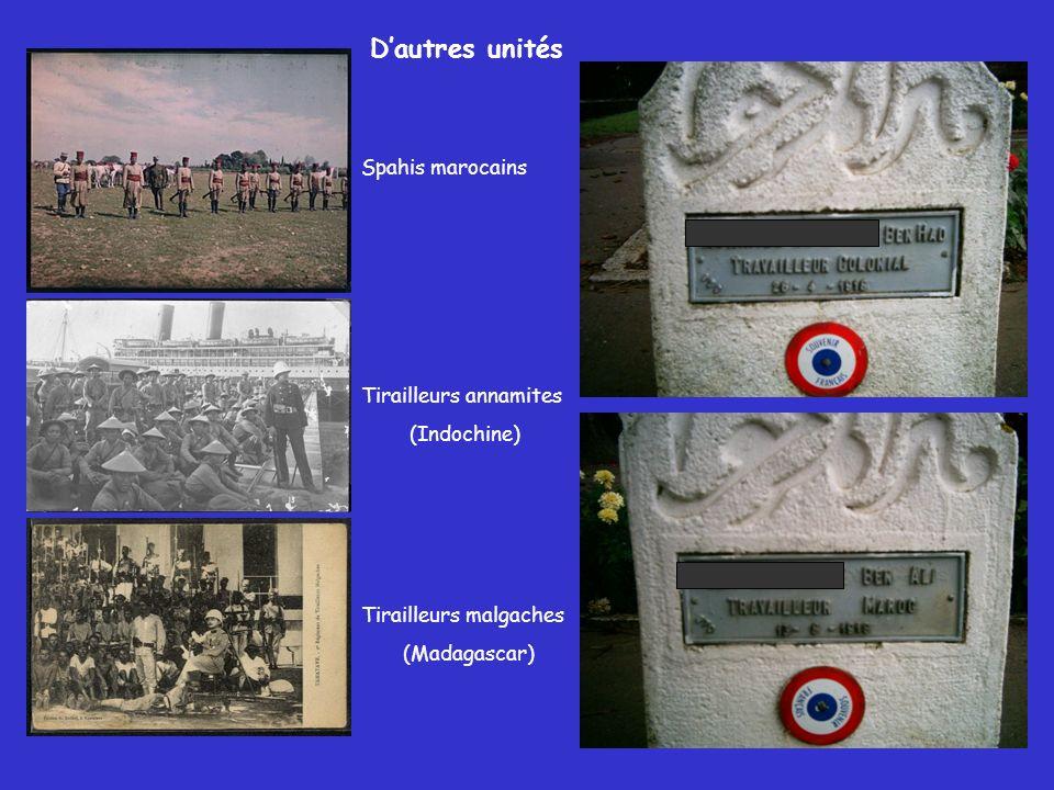 Dautres unités Spahis marocains Tirailleurs annamites (Indochine) Tirailleurs malgaches (Madagascar)