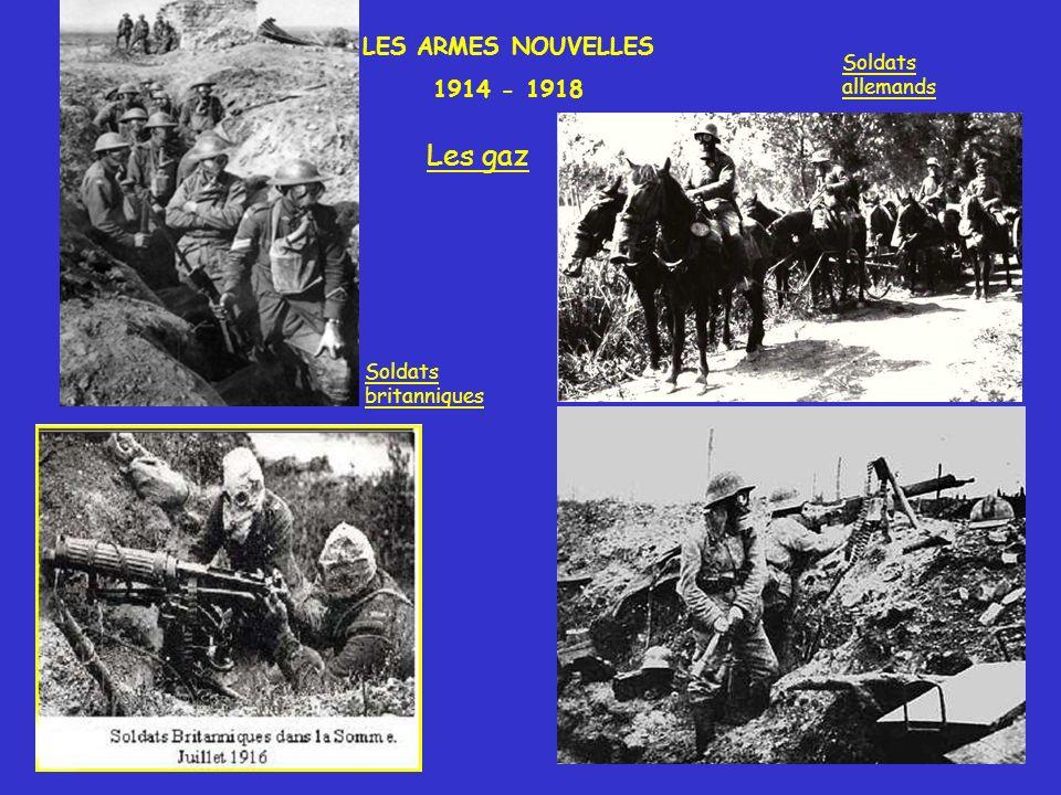 LES ARMES NOUVELLES 1914 - 1918 Les gaz Soldats britanniques Soldats allemands