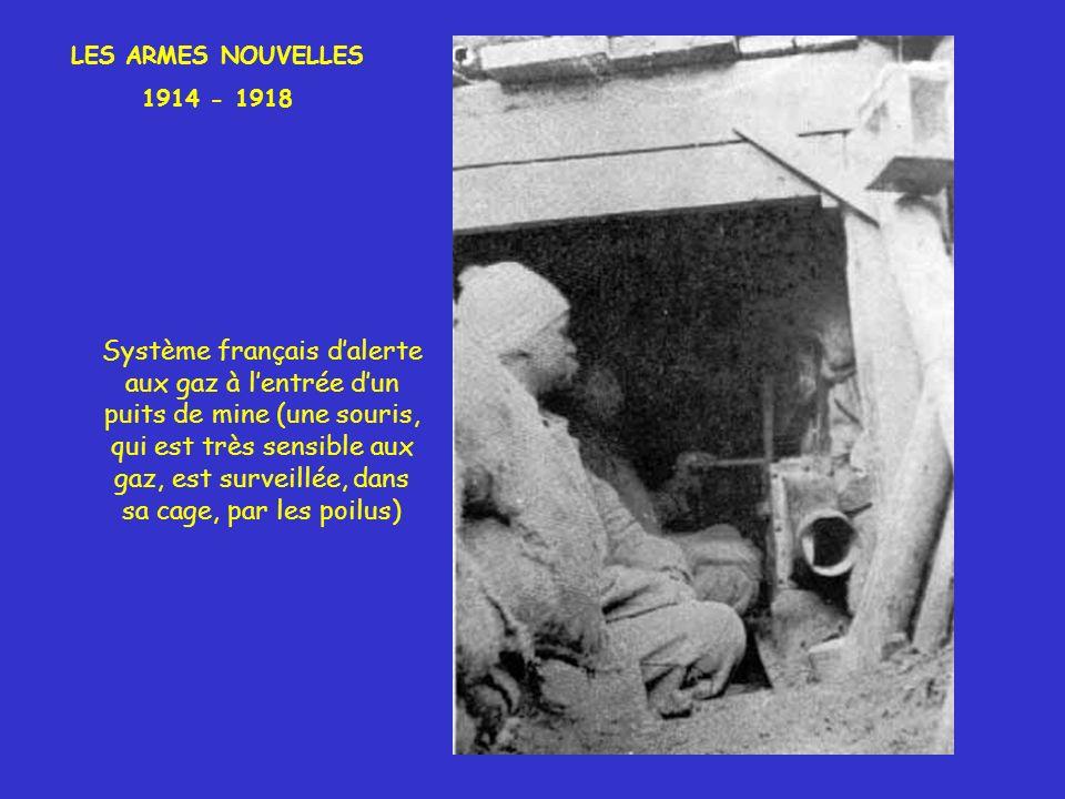 LES ARMES NOUVELLES 1914 - 1918 Système français dalerte aux gaz à lentrée dun puits de mine (une souris, qui est très sensible aux gaz, est surveillée, dans sa cage, par les poilus)