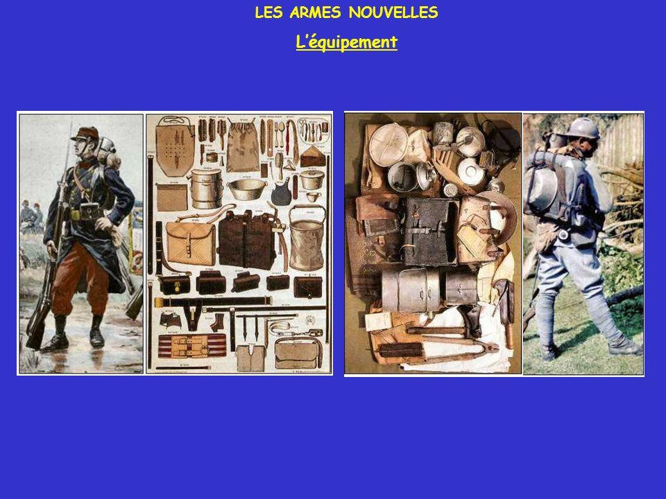 LES ARMES NOUVELLES Les chars dassaut Au début de la guerre, la cavalerie est chargée dépauler les fantassins lors des assauts.