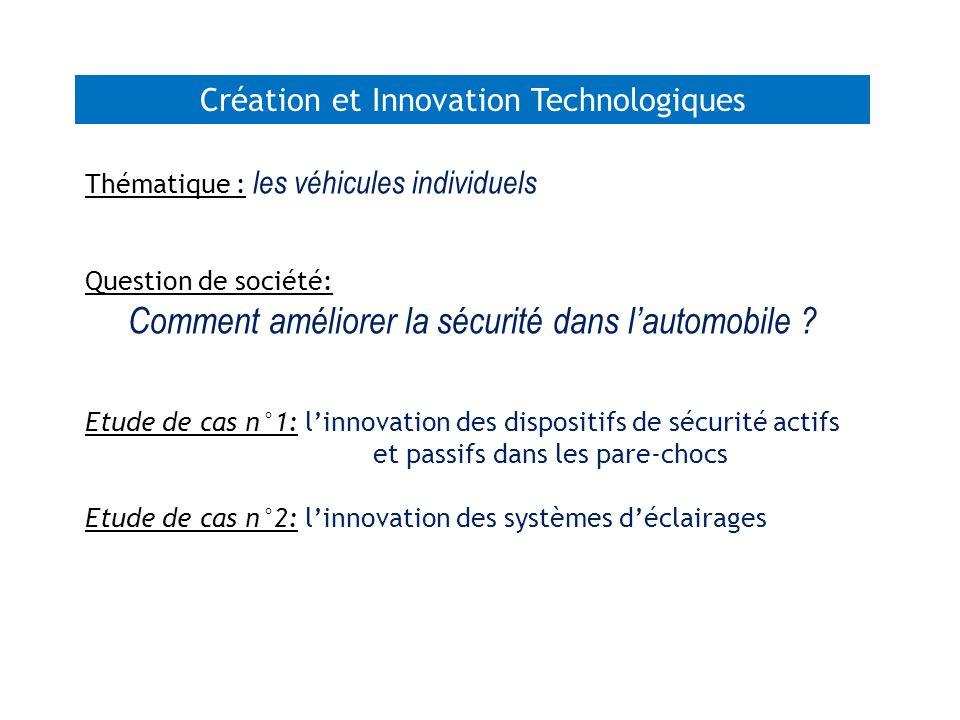 Thématique : les véhicules individuels Question de société: Comment améliorer la sécurité dans lautomobile ? Etude de cas n°1: linnovation des disposi