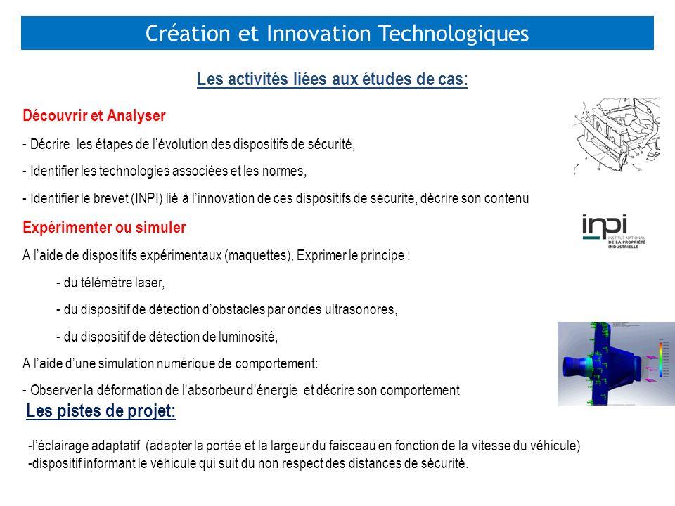 Création et Innovation Technologiques Les activités liées aux études de cas: Découvrir et Analyser - Décrire les étapes de lévolution des dispositifs