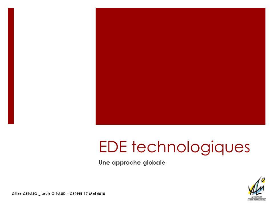 Gilles CERATO _ Louis GIRAUD – CERPET 17 Mai 2010 EDE technologiques Une approche globale
