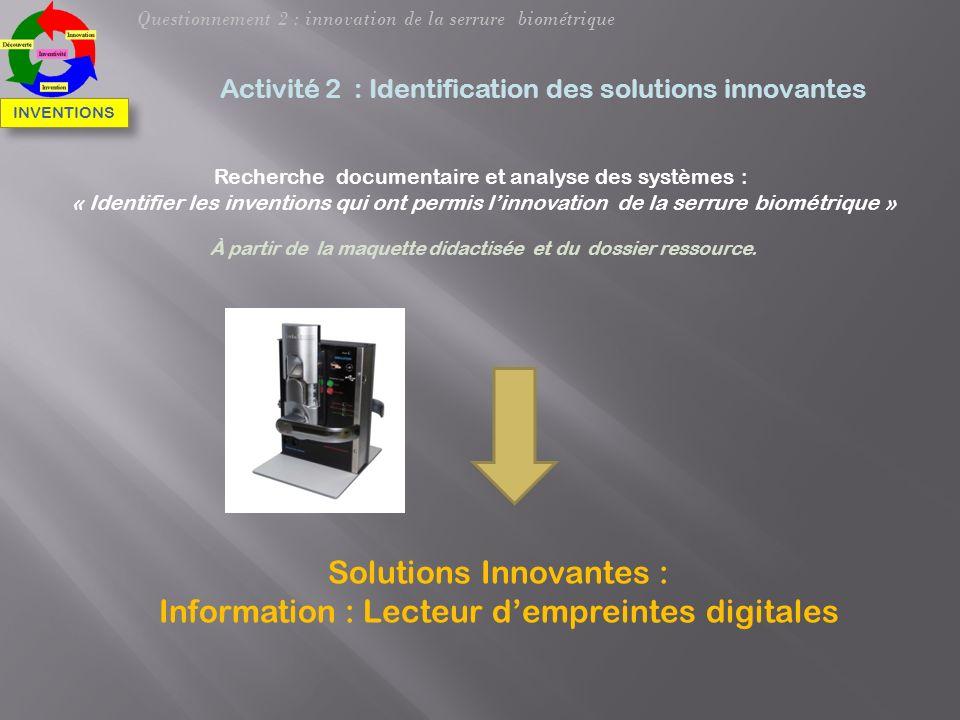 Solutions Innovantes : Information : Lecteur dempreintes digitales Activité 2 : Identification des solutions innovantes Recherche documentaire et anal
