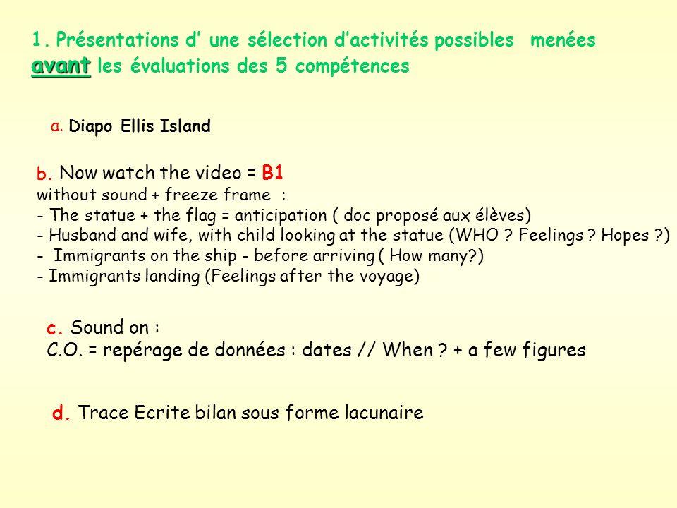 1.Présentations d une sélection dactivités possibles menées avant avant les évaluations des 5 compétences a.