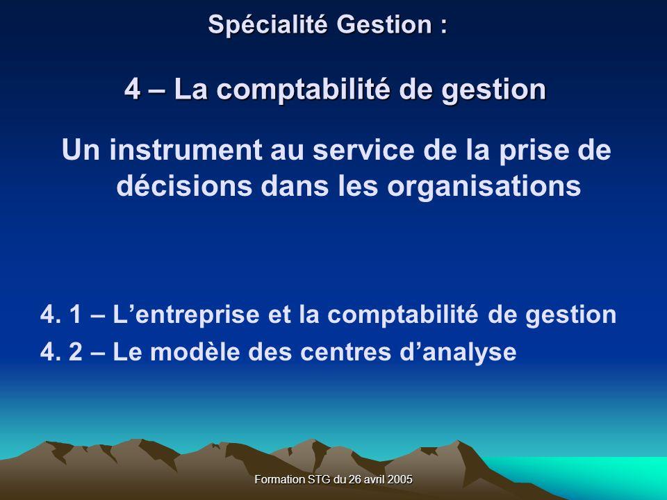 Formation STG du 26 avril 2005 4.1 – Lentreprise et la comptabilité de gestion 4.