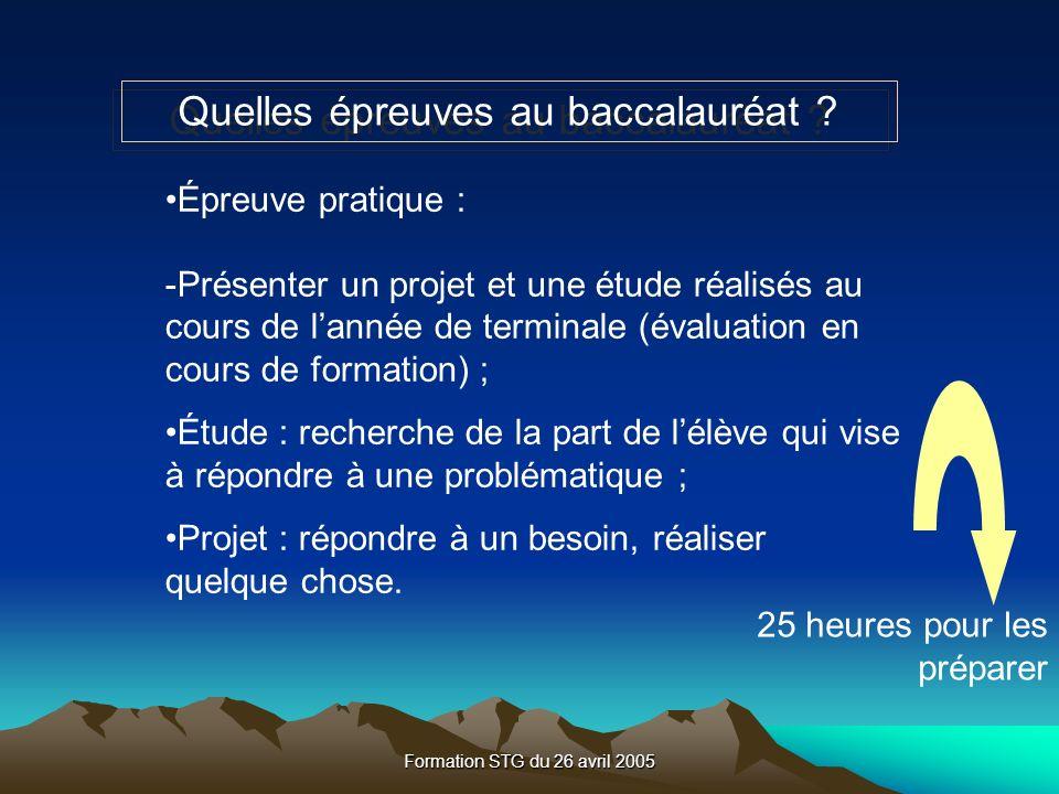 Formation STG du 26 avril 2005 Quelles épreuves au baccalauréat .