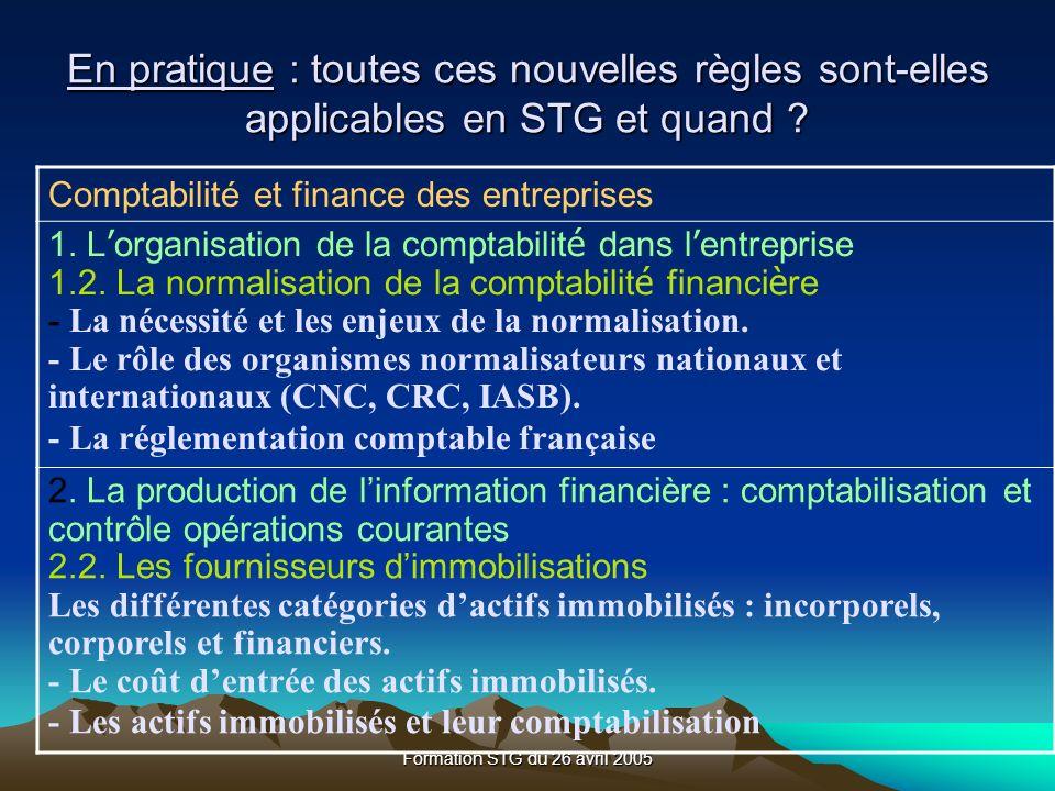 Formation STG du 26 avril 2005 Comptabilité et finance des entreprises 1.