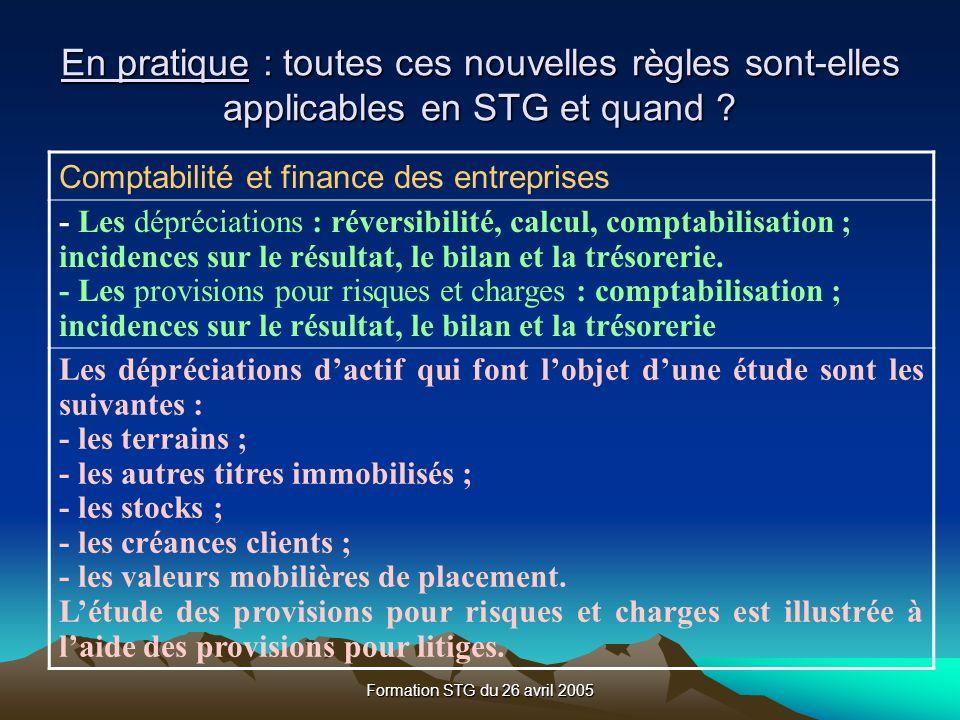 Formation STG du 26 avril 2005 Comptabilité et finance des entreprises - Les dépréciations : réversibilité, calcul, comptabilisation ; incidences sur le résultat, le bilan et la trésorerie.