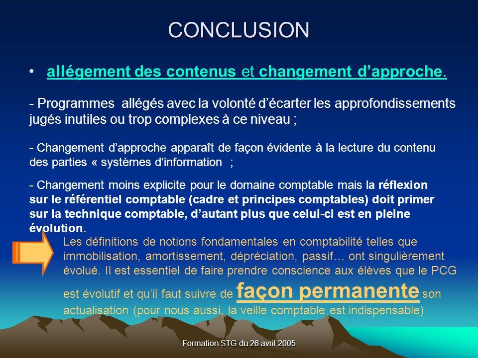 Formation STG du 26 avril 2005 CONCLUSION allégement des contenus et changement dapproche.allégement des contenus et changement dapproche.