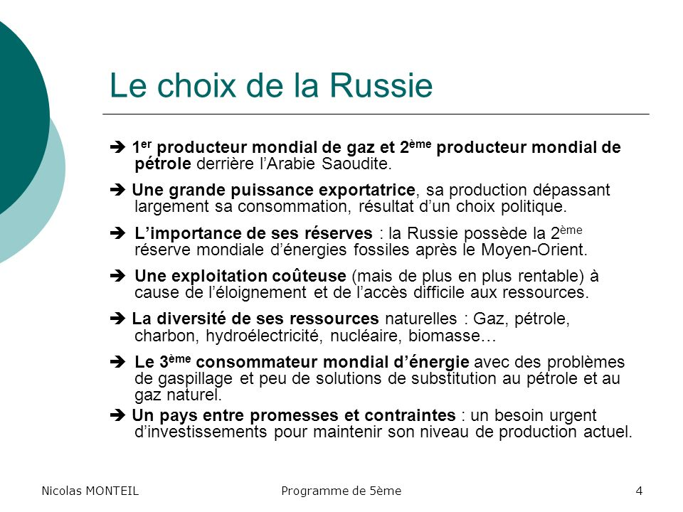 Nicolas MONTEILProgramme de 5ème4 Le choix de la Russie 1 er producteur mondial de gaz et 2 ème producteur mondial de pétrole derrière l Arabie Saoudi