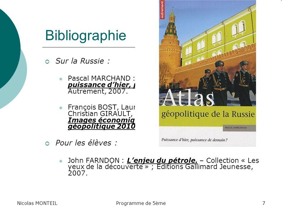 Nicolas MONTEILProgramme de 5ème7 Bibliographie Sur la Russie : Pascal MARCHAND : Atlas géopolitique de la Russie : puissance dhier, puissance de dema