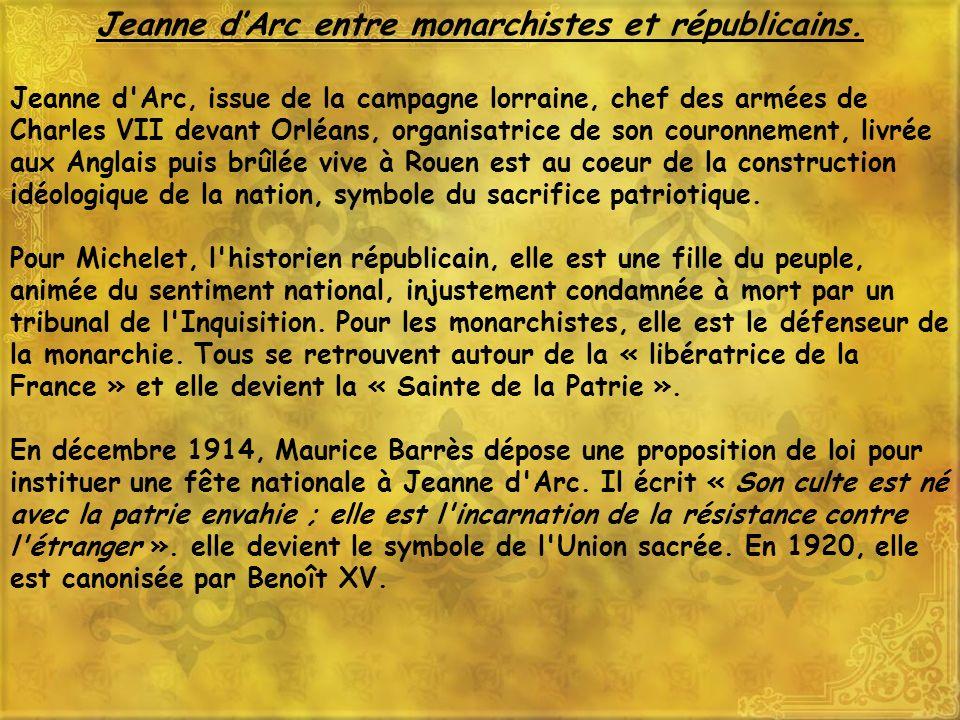Jeanne dArc entre monarchistes et républicains. Jeanne d'Arc, issue de la campagne lorraine, chef des armées de Charles VII devant Orléans, organisatr