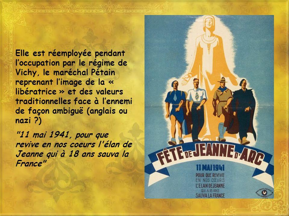 Elle est réemployée pendant loccupation par le régime de Vichy, le maréchal Pétain reprenant limage de la « libératrice » et des valeurs traditionnell
