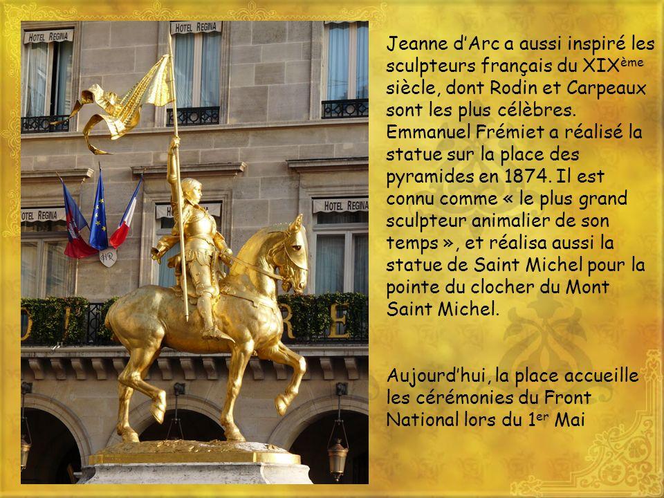 Jeanne dArc a aussi inspiré les sculpteurs français du XIX ème siècle, dont Rodin et Carpeaux sont les plus célèbres. Emmanuel Frémiet a réalisé la st