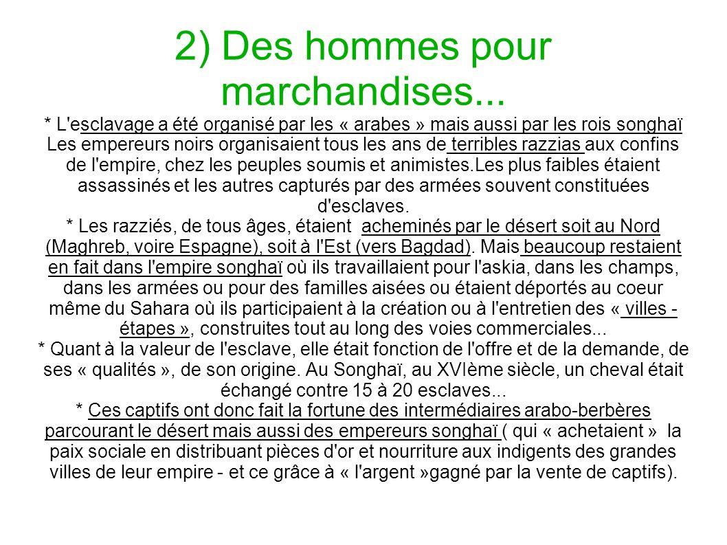 2) Des hommes pour marchandises...