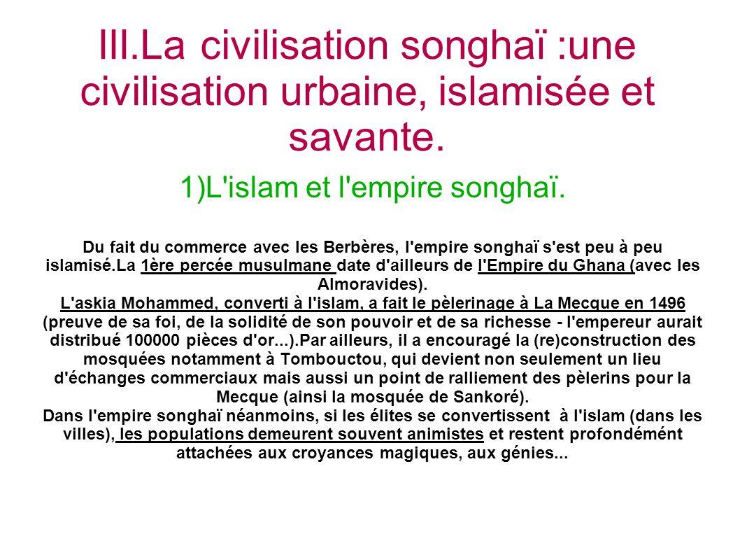 III.La civilisation songhaï :une civilisation urbaine, islamisée et savante.