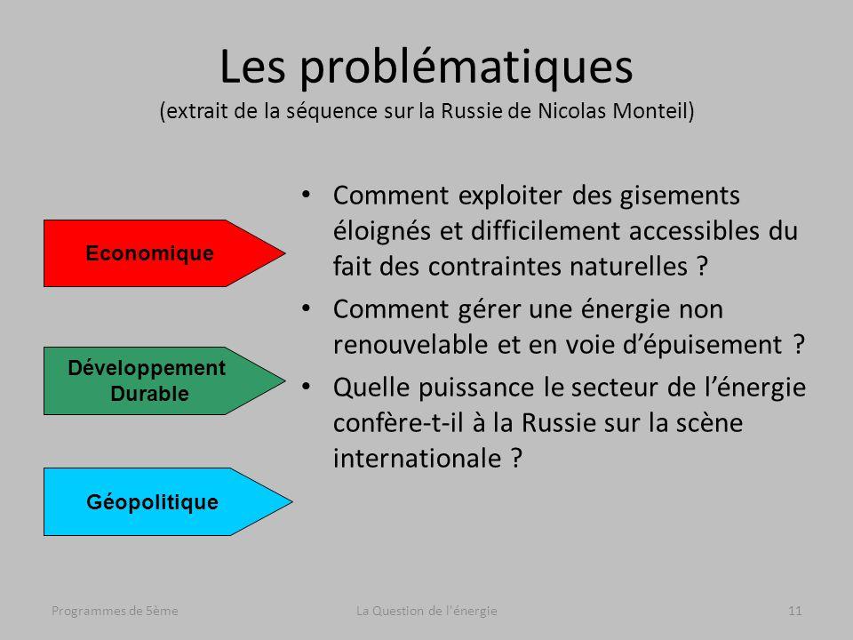 Programmes de 5èmeLa Question de l'énergie11 Les problématiques (extrait de la séquence sur la Russie de Nicolas Monteil) Comment exploiter des giseme