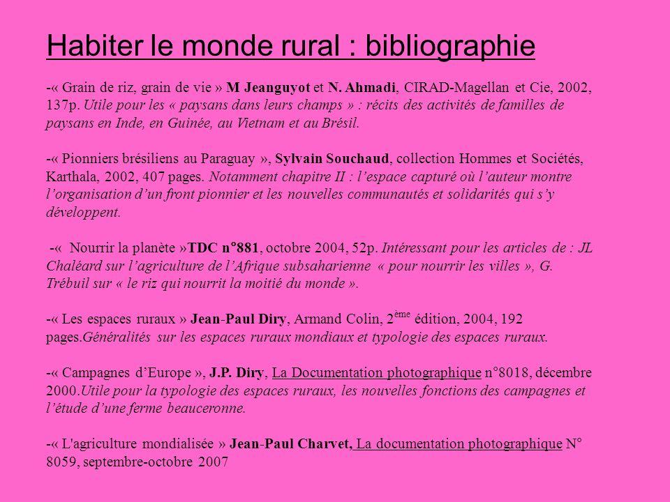 Habiter le monde rural : bibliographie -« Grain de riz, grain de vie » M Jeanguyot et N. Ahmadi, CIRAD-Magellan et Cie, 2002, 137p. Utile pour les « p