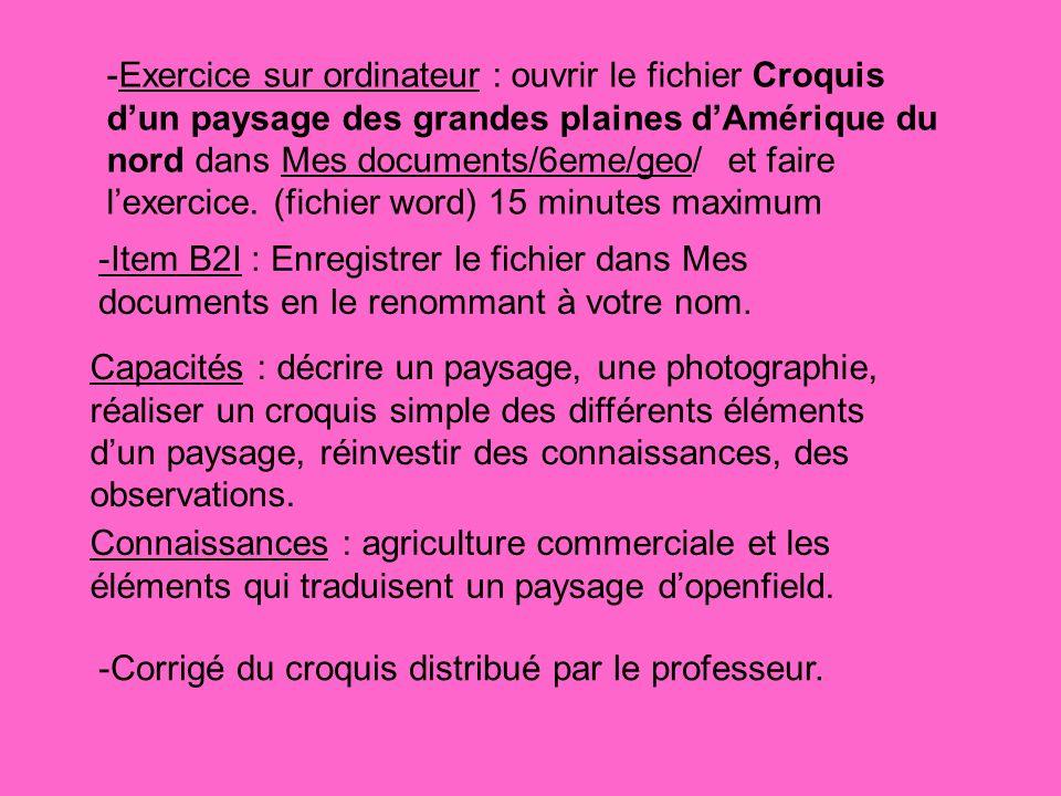 -Exercice sur ordinateur : ouvrir le fichier Croquis dun paysage des grandes plaines dAmérique du nord dans Mes documents/6eme/geo/ et faire lexercice