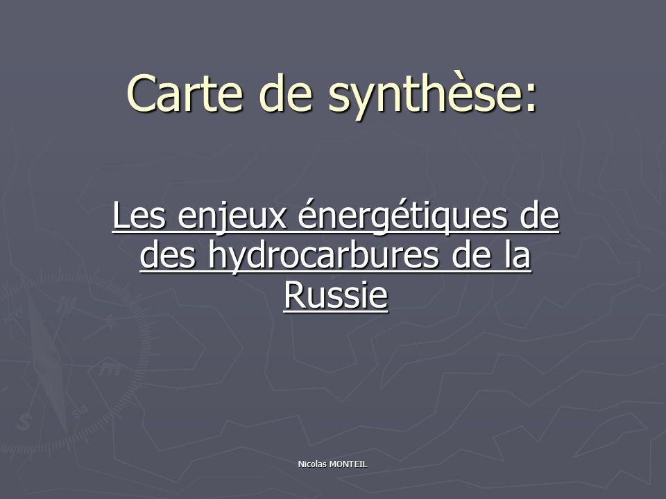 Nicolas MONTEIL Carte de synthèse: Les enjeux énergétiques de des hydrocarbures de la Russie