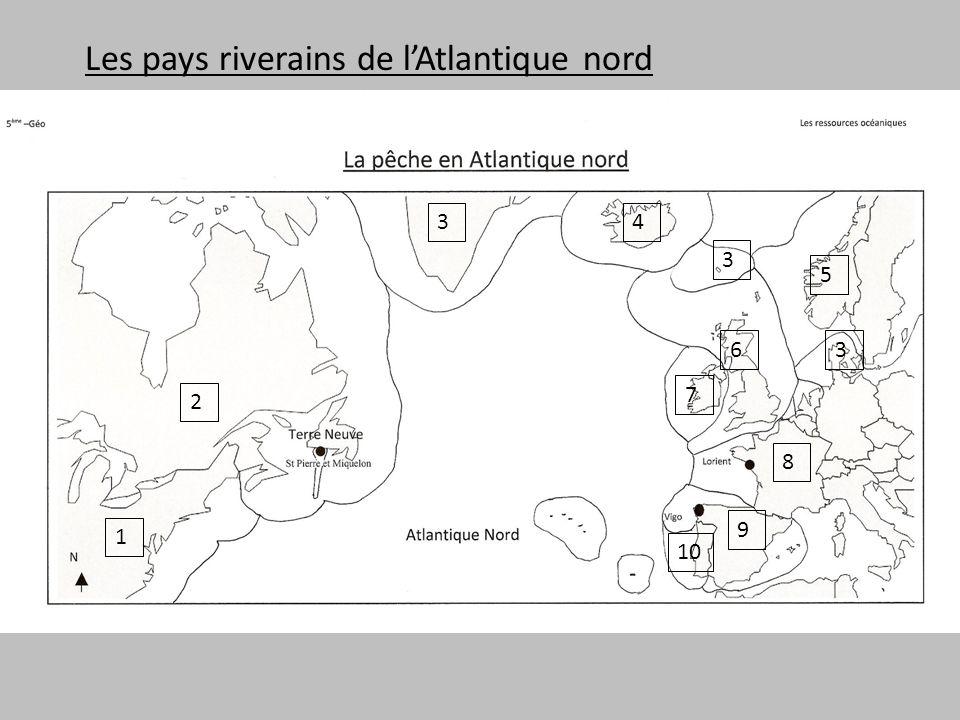 Les pays riverains de lAtlantique nord 2 1 34 5 6 7 8 9 10 3 3