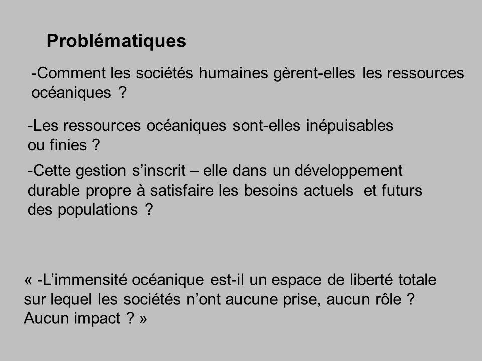 Problématiques -Comment les sociétés humaines gèrent-elles les ressources océaniques .